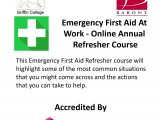 Emergency First Aid At  Work – Online Annual Refresher Course